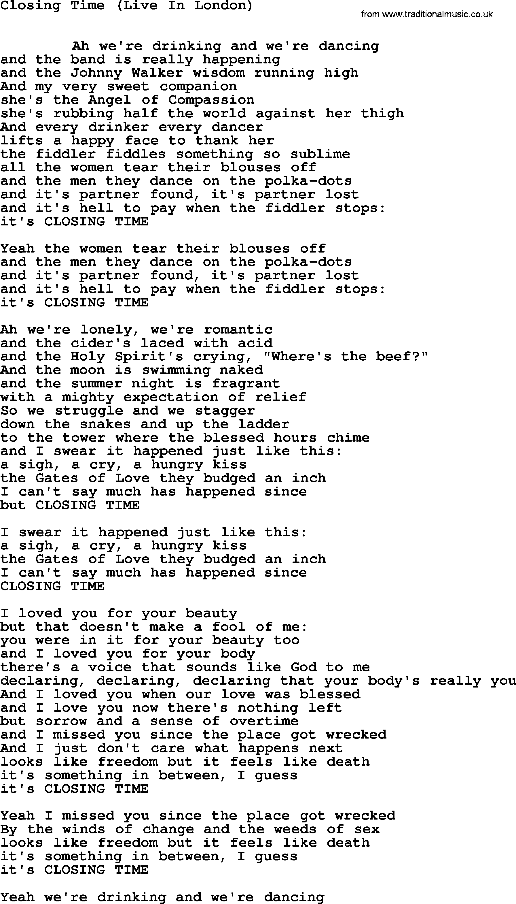 an analysis of the song closing time by leonard cohen Lyrics to closing time song by leonard cohen: ah we're drinking and we're dancing and the band is really happening and the johnny walker wisdo.