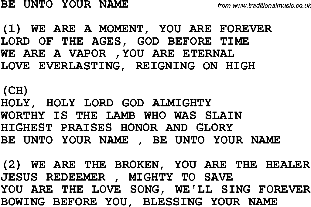 Country Southern And Bluegrass Gospel Song Be Unto Your Name Lyrics