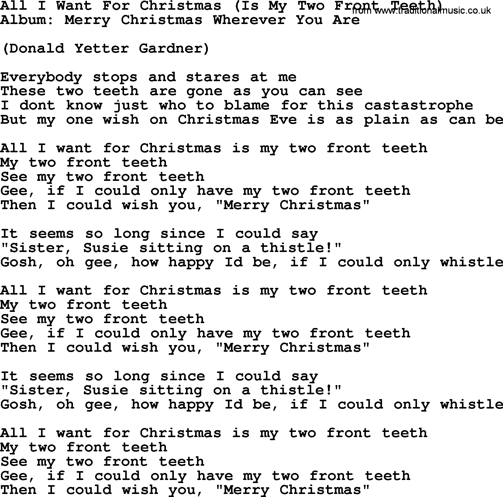 Lyrics All I Want For Christmas.All I Want For Christmas Is My Two Front Teeth By George