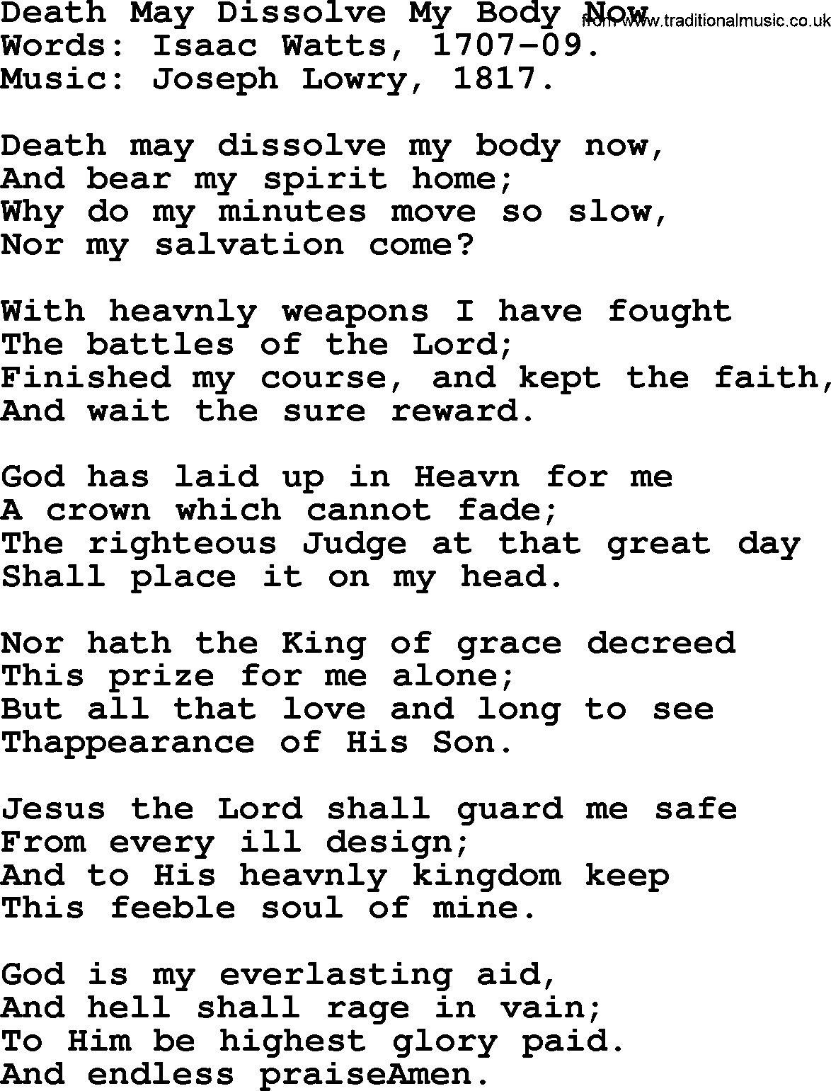 Death May Dissolve My Body Now, by Isaac Watts - Christian