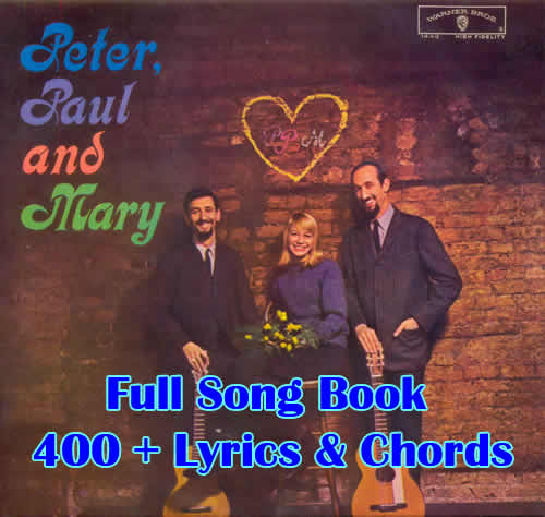 A Peter, Paul and Mary Songbook, 400+ songs with lyrics, chords ...