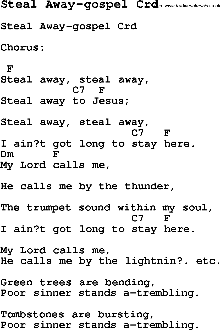 Skiffle Lyrics for: Steal Away-Gospel with chords for Mandolin, Ukulele, Guitar, Banjo etc.