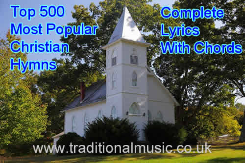 Top 500 Most Popular Hymns In The Uk And Usa Lyrics And Chords
