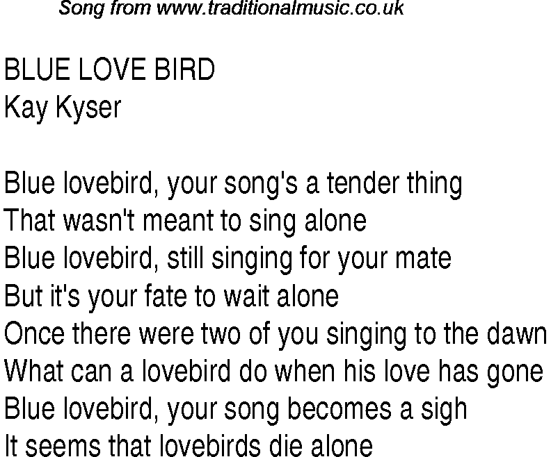 Lyric blue song lyrics : Top songs, 1940 music charts: lyrics for Blue Love Bird