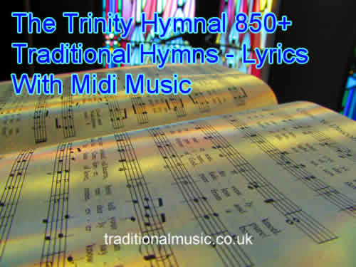 The complete Trinity Hymnal, 850+ Christian lyrics with