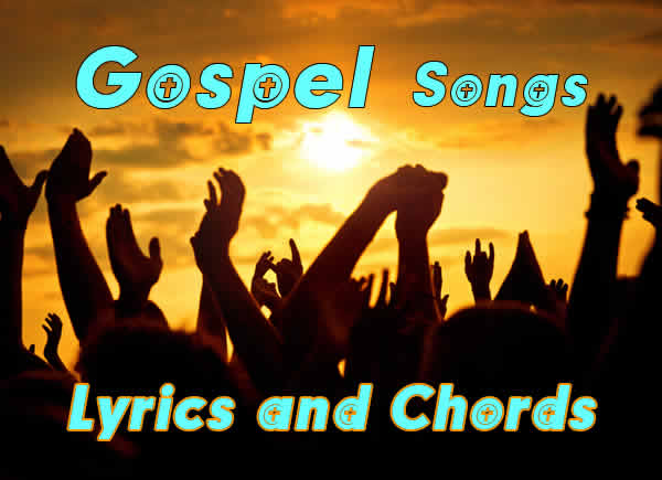 Piano piano chords for gospel songs : Christian Gospel Worship lyrics with Chords, start page & titles list