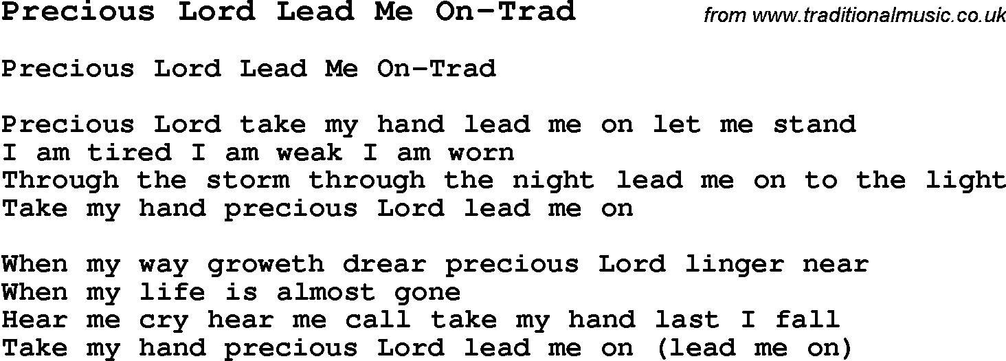 Lyric lyrics to take my hand precious lord : Skiffle Lyrics for: Precious Lord Lead Me On-Trad